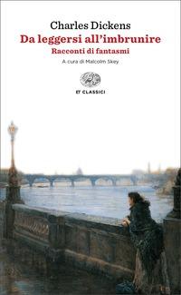 Da leggersi all'imbrunire. Racconti di fantasmi - Dickens Charles - wuz.it