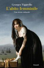 L' abito femminile. Una storia culturale