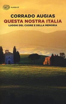 Questa nostra Italia. Luoghi del cuore e della memoria.pdf