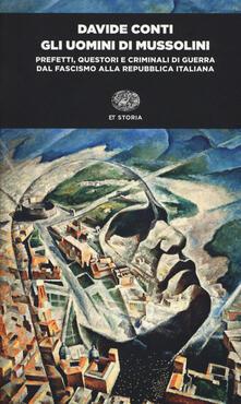 Camfeed.it Gli uomini di Mussolini. Prefetti, questori e criminali di guerra dal fascismo alla Repubblica italiana Image