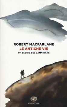 Le antiche vie. Un elogio del camminare - Robert Macfarlane - copertina