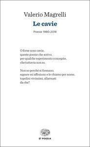 Le cavie. Poesie 1980-2018 - Valerio Magrelli - copertina