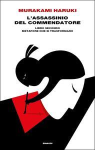 L' assassinio del Commendatore. Libro secondo. Metafore che si trasformano - Haruki Murakami - copertina