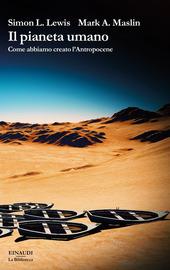 Copertina  Il pianeta umano : come abbiamo creato l'Antropocene