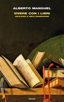 Vivere con i libri. Un'elegia e dieci digressioni - Alberto Manguel - copertina