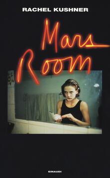 Mars Room - Rachel Kushner - copertina