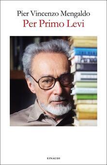 Per Primo Levi - Pier Vincenzo Mengaldo - copertina