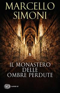 Il Il monastero delle ombre perdute - Simoni Marcello - wuz.it