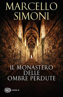 Il monastero delle ombre perdute - Marcello Simoni - copertina