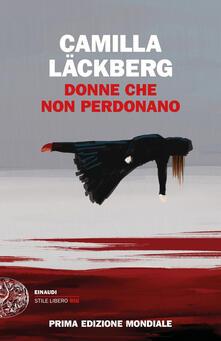 Donne che non perdonano - Camilla Läckberg - copertina