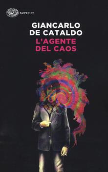 L' agente del caos - Giancarlo De Cataldo - copertina