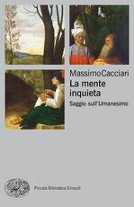 Libro La mente inquieta. Saggio sull'Umanesimo Massimo Cacciari