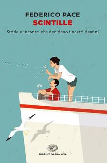 Scintille. Storie e incontri che decidono i nostri destini - Federico Pace - copertina