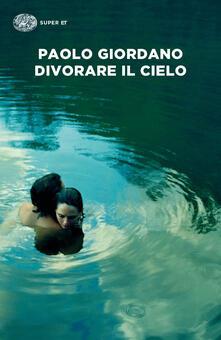 Divorare il cielo - Paolo Giordano - copertina