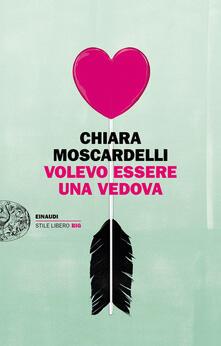 Volevo essere una vedova - Chiara Moscardelli - copertina