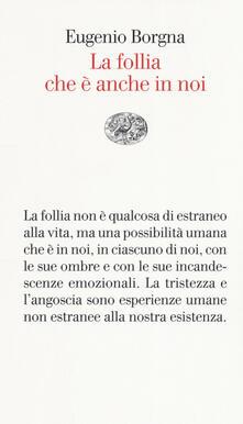 La follia che è anche in noi - Eugenio Borgna - copertina