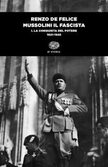 Mussolini il fascista. Vol. 1: La conquista del potere (1921-1925) - Renzo De Felice - copertina