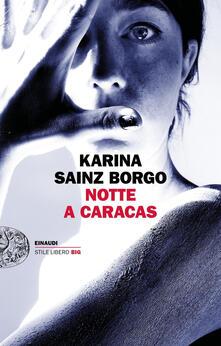 Notte a Caracas - Karina Sainz Borgo - copertina