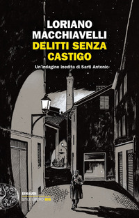 Delitti senza castigo. Un'indagine inedita di Sarti Antonio - Macchiavelli, Loriano - wuz.it