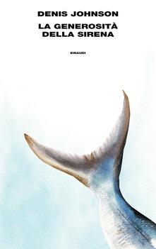 La generosità della sirena - Denis Johnson - copertina