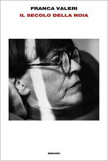 Il secolo della noia - Franca Valeri - copertina