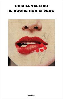 Il cuore non si vede - Chiara Valerio - copertina