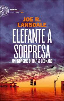 Elefante a sorpresa. Un'indagine di Hap e Leonard - Joe R. Lansdale - copertina