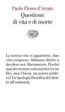 Questione di vita e di morte - Paolo Flores D'Arcais - copertina