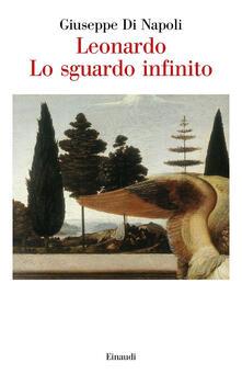Leonardo. Lo sguardo infinito - Giuseppe Di Napoli - copertina