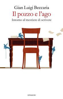 Il pozzo e l'ago. Intorno al mestiere di scrivere - Gian Luigi Beccaria - copertina