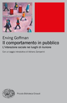 Il comportamento in pubblico. Linterazione sociale nei luoghi di riunione.pdf