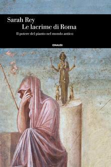 Grandtoureventi.it Le lacrime di Roma. Il potere del pianto nel mondo antico Image