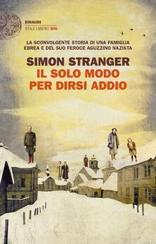 Il solo modo per dirsi addio - Simon Stranger - copertina