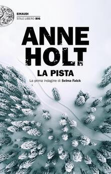 La pista. La prima indagine di Selma Falck - Anne Holt - copertina