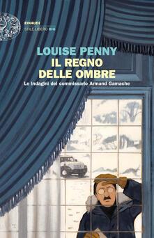 Il regno delle ombre. Le indagini del commissario Armand Gamache - Louise Penny - copertina