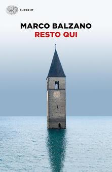 Resto qui - Marco Balzano - copertina