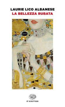 La bellezza rubata - Laurie Lico Albanese - copertina