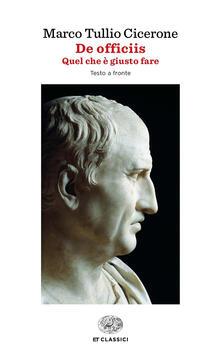 De officiis. Quel che è giusto fare. Testo latino a fronte - Marco Tullio Cicerone - copertina