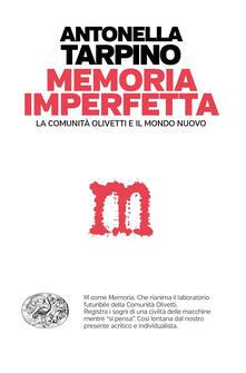 Letterarioprimopiano.it La memoria imperfetta. La comunità Olivetti e il mondo nuovo Image