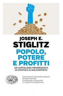 Popolo, potere e profitti. Un capitalismo progressista in un'epoca di malcontento - Joseph E. Stiglitz - copertina