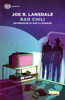 Bad Chili. Un'indagine di Hap & Leonard - Joe R. Lansdale - copertina