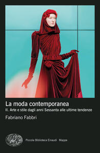 Libro La moda contemporanea. Vol. 2: Arte e stile dagli anni Sessanta alle ultime tendenze. Fabriano Fabbri