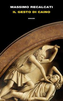 Il gesto di Caino - Massimo Recalcati - copertina