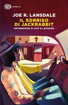Il sorriso di Jackrabbit. Un'indagine di Hap & Leonard - Joe R. Lansdale - copertina