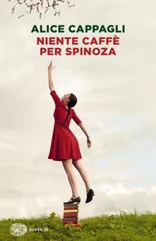 Niente caffè per Spinoza - Alice Cappagli - copertina