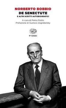 De senectute e altri scritti autobiografici - Norberto Bobbio - copertina