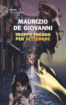Troppo freddo per Settembre - Maurizio De Giovanni - copertina