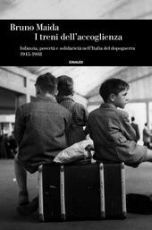 Copertina  I treni dell'accoglienza : infanzia, povertà e solidarietà nell'Italia del dopoguerra, 1945-1948