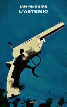 L' astemio - Ian McGuire - copertina