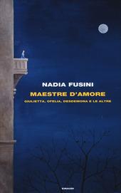 Copertina  Maestre d'amore : Giulietta, Ofelia, Desdemona e le altre